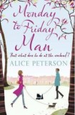 Monday to Friday Man,  Alice Peterson, book review