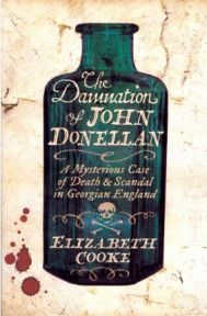The Damnation of John Donellan: A Mysterious Case of Death & Scandal in Georgian England