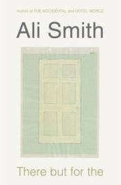 There But for the , Ali Smith, book review
