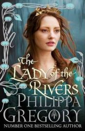 The Lady of the Rivers Philippa Gregory, book review