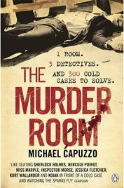 The Murder Room: In Which Three of the Greatest Detectives Use Forensic Science to Solve the World's Most Perplexing Cold Cases,  Michael Capuzzo, book review