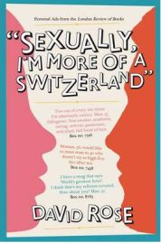 Sexually, I'm More of a Switzerland: Personal Ads from the London Review of Books, David Rose, book review