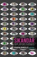 Sikandar: 10 Players, 68 Days  by  Binayak Banerjee , book review
