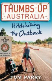Thumbs Up Australia: Hitchhiking the Outback, Tom Parry, book review