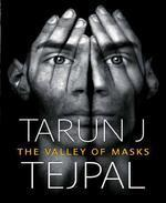 The Valley Of Masks by  Tarun J. Tejpal, book review
