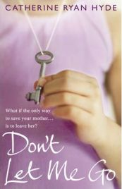 Don't Let Me Go, Catherine Ryan Hyde, book review
