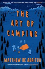 The Art of Camping: The History and Practice of Sleeping Under the Stars, Matthew De Abaitua, book review