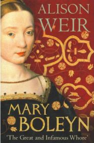 Mary Boleyn: 'The Great and Infamous Whore' by Alison Weir, book review