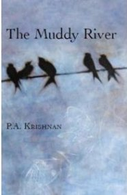 The Muddy River, P. A. Krishnan, book review