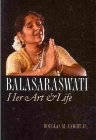 Balasaraswati: Her Art and Life,  Jr. Douglas M. Knight, book review