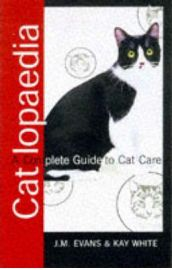Catlopaedia A Complete Guide to Cat Care J.M. Evans and Kay White, book review