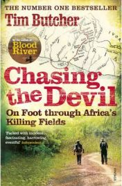 Chasing the Devil: On Foot Through Africa's Killing Fields By Tim Butcher, book review