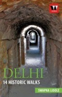 Fourteen Historic Walks in Delhi by Swapna Liddle, book review