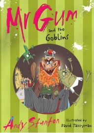 Mr. Gum and the Goblins,  Andy Stanton, Illustrated by David Tazzyman