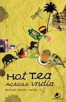 Hot Tea Across India by  Rishad Saam Mehta, book review