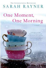 One Moment, One Morning , Sarah Rayner, book review