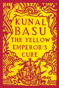 The Yellow Emperor's Cure by Kunal Basu, book review