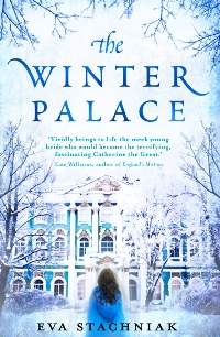 Winter Palace (A Novel of the Young Catherine the Great), Eva Stachniak