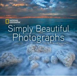 National Geographic Simply Beautiful Photographs (National Geographic), Annie Griffiths Belt, book review