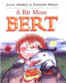 A Bit More Bert,  Allan Ahlberg, Illustrated by Raymond Briggs
