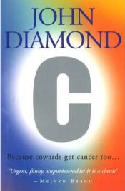 C: Because Cowards Get Cancer Too... , John Diamond, book review