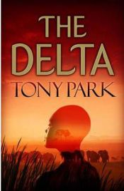 The Delta - Tony Park, book review