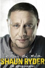 Twisting My Melon,  Shaun Ryder, book review