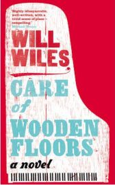 Care of Wooden Floors (HarperPress), Will Wiles, book review