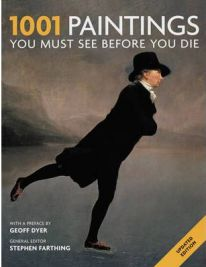 1001 Paintings 2011: You Must See Before You Die (Cassell Illustrated), Stephen Farthing, book review