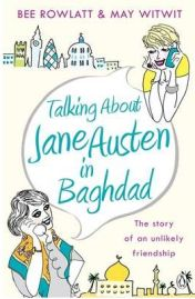 Talking About Jane Austen in Baghdad: The True Story of an Unlikely Friendship - Bee Rowlatt, May Witwit, book review