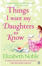 Things I Want My Daughters to Know - Elizabeth Noble, book review