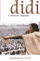 Didi: A Political Biography by  Monobina Gupta, book review