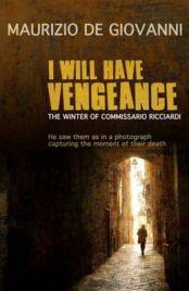 I Will Have Vengeance, Maurizio de Giovanni, book review