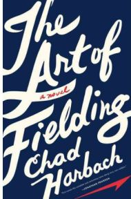The Art of Fielding - Chad Harbach, book review