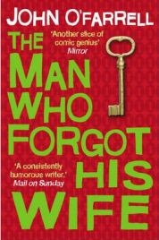 The Man Who Forgot His Wife by John O' Farrell, book review
