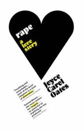 Rape: A Love Story, Joyce Carol Oates, book review