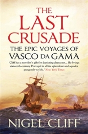 The Last Crusade: The Epic Voyages of Vasco Da Gama, Nigel Cliff, book review