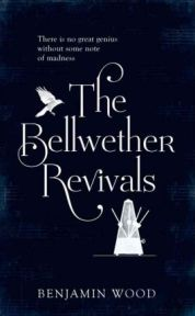 The Bellwether Revivals - Benjamin Wood, book review