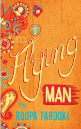 The Flying Man, Roopa Farooki, book review