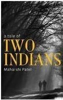 A Tale of Two Indians - Maharshi Patel, book review