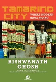 Tamarind City: Where Modern India Began - Bishwanath Ghosh, book review