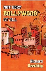 Not Very Bollywood At All - Richard Beeching, book review