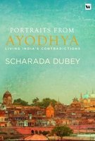 Portraits From Ayodhya: Living India's Contradictions by  Scharada Dubey, book review