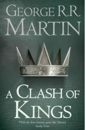 A Clash of Kings: Book 2 of a Song of Ice and Fire, George R. R. Martin, book review