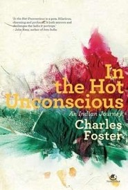 In The Hot Unconscious: An Indian Journey by  Charles Foster, book review