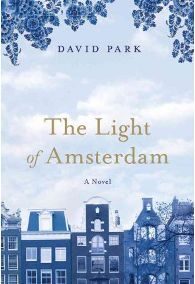 The Light of Amsterdam by David Park, book review