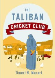 The Taliban Cricket Club, Timeri Murari, book review