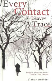 Every Contact Leaves a Trace, Elanor Dymott, book review