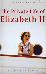 A Brief History of the Private Life of Elizabeth II by Michael Paterson, book review