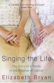 Singing the Life, Elizabeth Bryan, book review